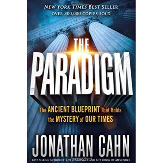 JONATHAN CAHN The Paradigm: The Ancient Blueprint That Holds the Mystery of Our Times