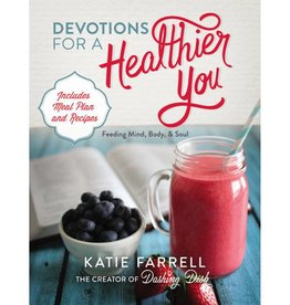 KATIE FARRELL Devotions For A Healthier You