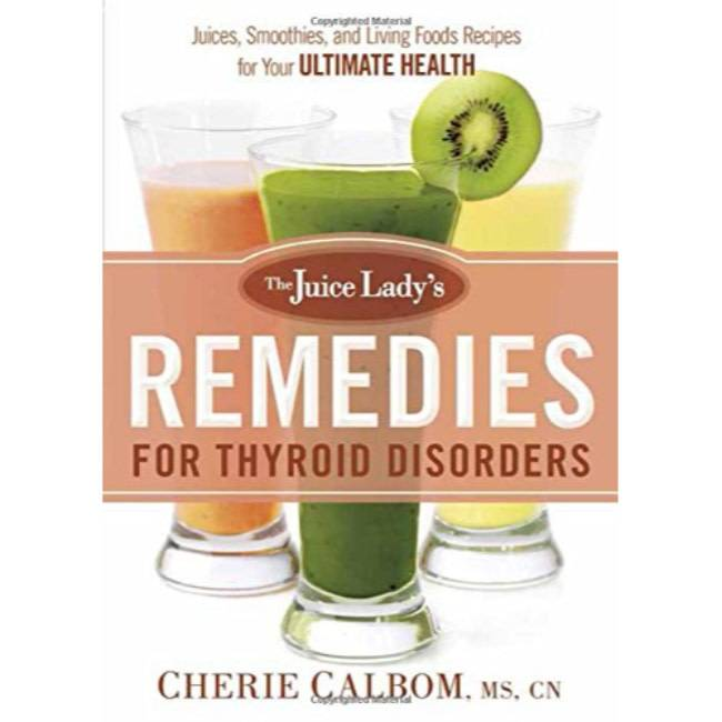 Cherie Calbom The Juice Lady's Remedies For Thyroid Disorders