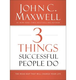 JOHN MAXWELL 3 Things Successful People Do