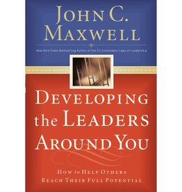 JOHN MAXWELL Developing The Leaders Around You