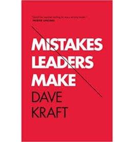 DAVE KRAFT Mistakes Leaders Make