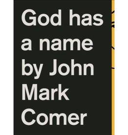 JOHN MARK COMER God Has a Name