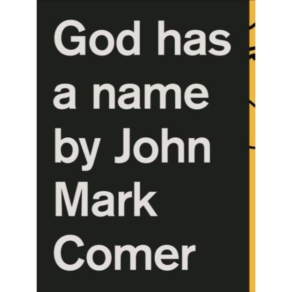 JOHN MARK COMER God Has a Name