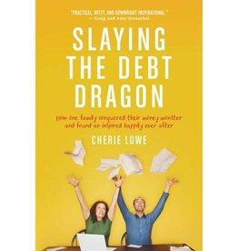 CHERIR LOWE Slaying The Debt Dragon
