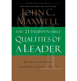 JOHN MAXWELL 21 Indispensible Qualities Of A Leader