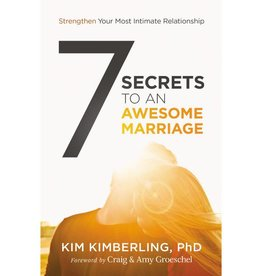 KIM KIMBERLING 7 Secrets To An Awesome Marriage
