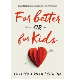Patrick and Ruth Schwenk For Better Or For Kids
