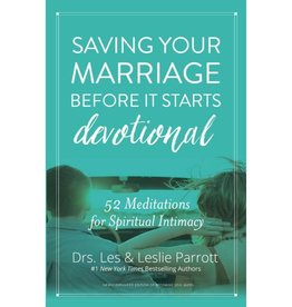 LESLIE PARROTT Saving Your Marriage Before It Starts Devotional