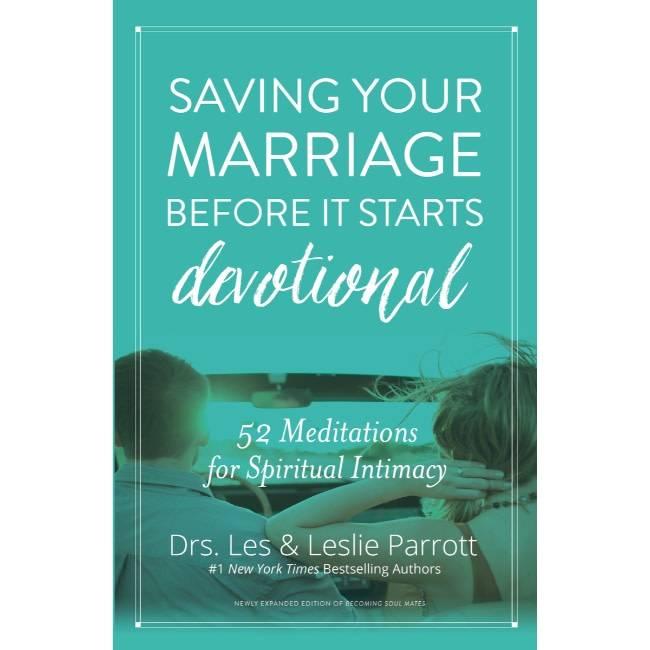 LESLIE PARROTT Saving Your Marriage Before It Starts Devotional