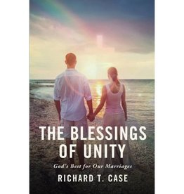 RICHARD T. CASE The Blessings Of Unity
