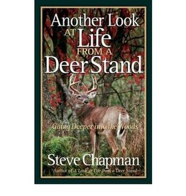 STEVE CHAPMAN Another Look At Life From A Deer Stand