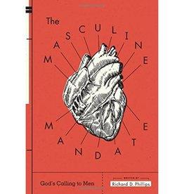 Richard D. Phillips The Masculine Mandate