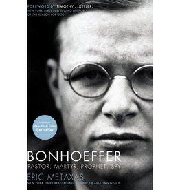 ERIC METAXAS Bonhoeffer: Pastor, Martyr, Prophet, Spy