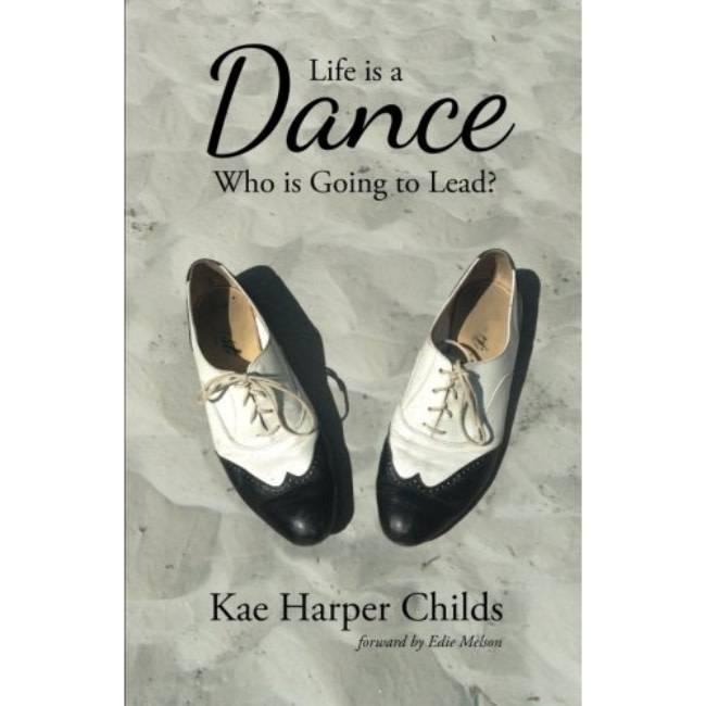 Kae Harper Childs Life Is A Dance