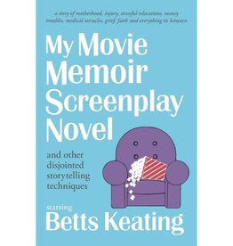 BETTS KEATING My Movie Memoir Screenplay Novel