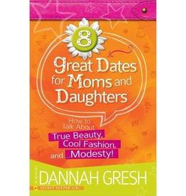 DANNAH GRESH 8 Great Dates For Moms And Daughters