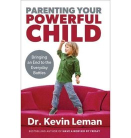 KEVIN LEMAN Parenting Your Powerful Child