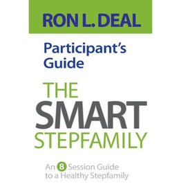 RON DEAL The Smart Stepfamily Participant's Guide