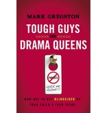 MARK GREGSTON Tough Guys And Drama Queens