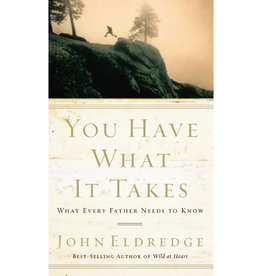 John Eldredge You Have What It Takes