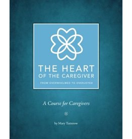 MARY TUTTEROW The Heart Of The Caregiver