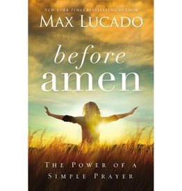 MAX LUCADO Before Amen