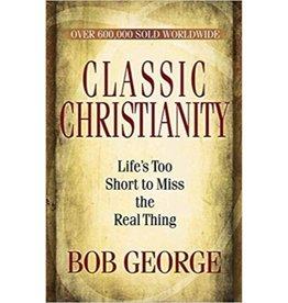 BOB GEORGE Classic Christianity