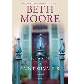 BETH MOORE The Undoing Of Saint Silvanus