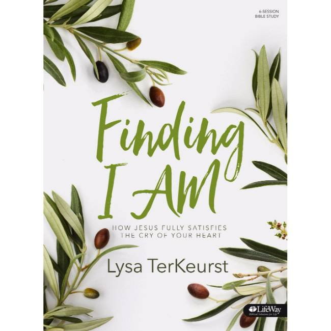 Lysa Terkeurst Finding I Am - Bible Study Book: How Jesus Fully Satisfies the Cry of Your Heart