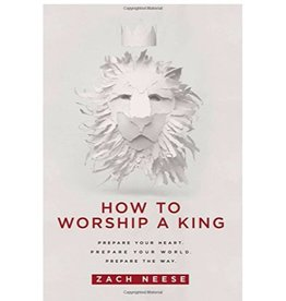 Zach Neese How To Worship A King