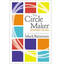 MARK BATTERSON The Circle Maker Devotions For Kids