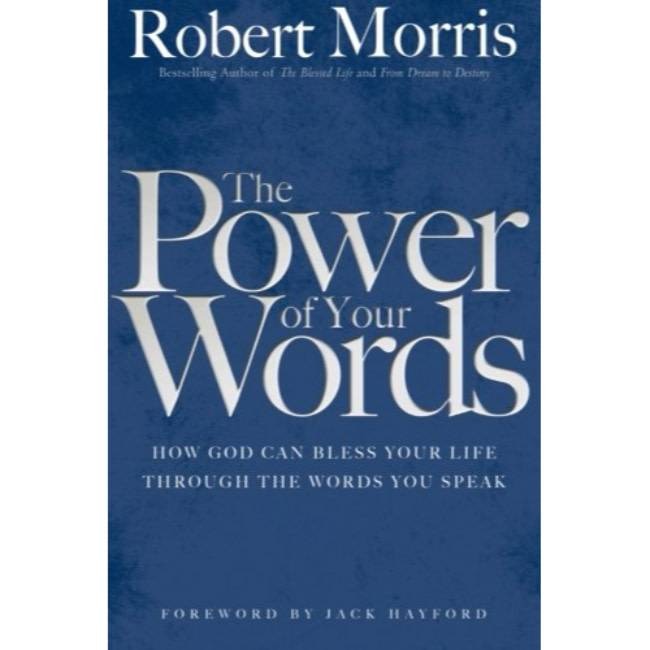ROBERT MORRIS The Power Of Your Words