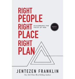 JENTEZEN FRANKLIN Right People, Right Place, Right Plan: Discerning the Voice of God