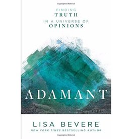 LISA BEVERE Adamant: Finding Truth in a Universe of Opinions