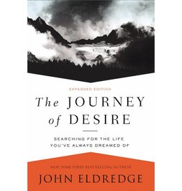 John Eldredge The Journey Of Desire
