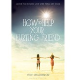 SUSIE SHELLENBERGER How To Help Your Hurting Friend