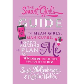 SUSIE SHELLENBERGER The Smart Girl's Guide To Mean Girls, Manicures & God's Amazing Plan For Me