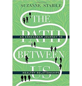 SUZANNE MAYERNICK The Path Between Us: An Enneagram Journey to Healthy Relationships