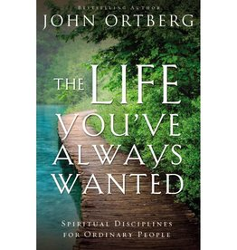 JOHN ORTBERG The Life You've Always Wanted