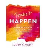 LARA CASEY Make it Happen