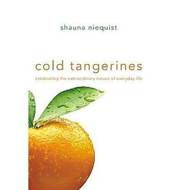SHAUNA NIEQUIST Cold Tangerines