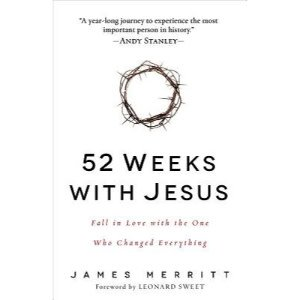 JAMES MERRITT 52 Weeks With Jesus