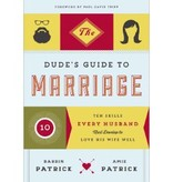 DARRIN PATRICK The Dude's Guide To Marriage