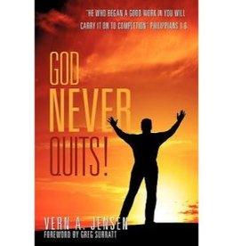 VERN A. JENSEN God Never Quits
