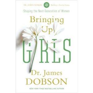 JAMES DOBSON Bringing Up Girls
