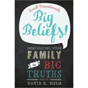 DAVID HELM Big Beliefs!