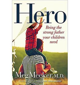 MEG MEEKER Hero: Being The Strong Father Your Children Need