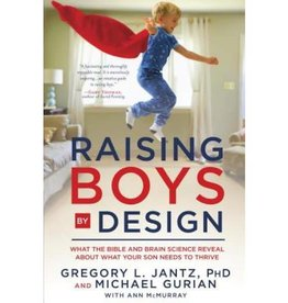 GREGORY JANTZ Raising Boys By Design