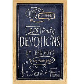 PATTI M. HUMMEL Teen To Teen: 365 Daily Devotions By Teen Guys For Teen Guys
